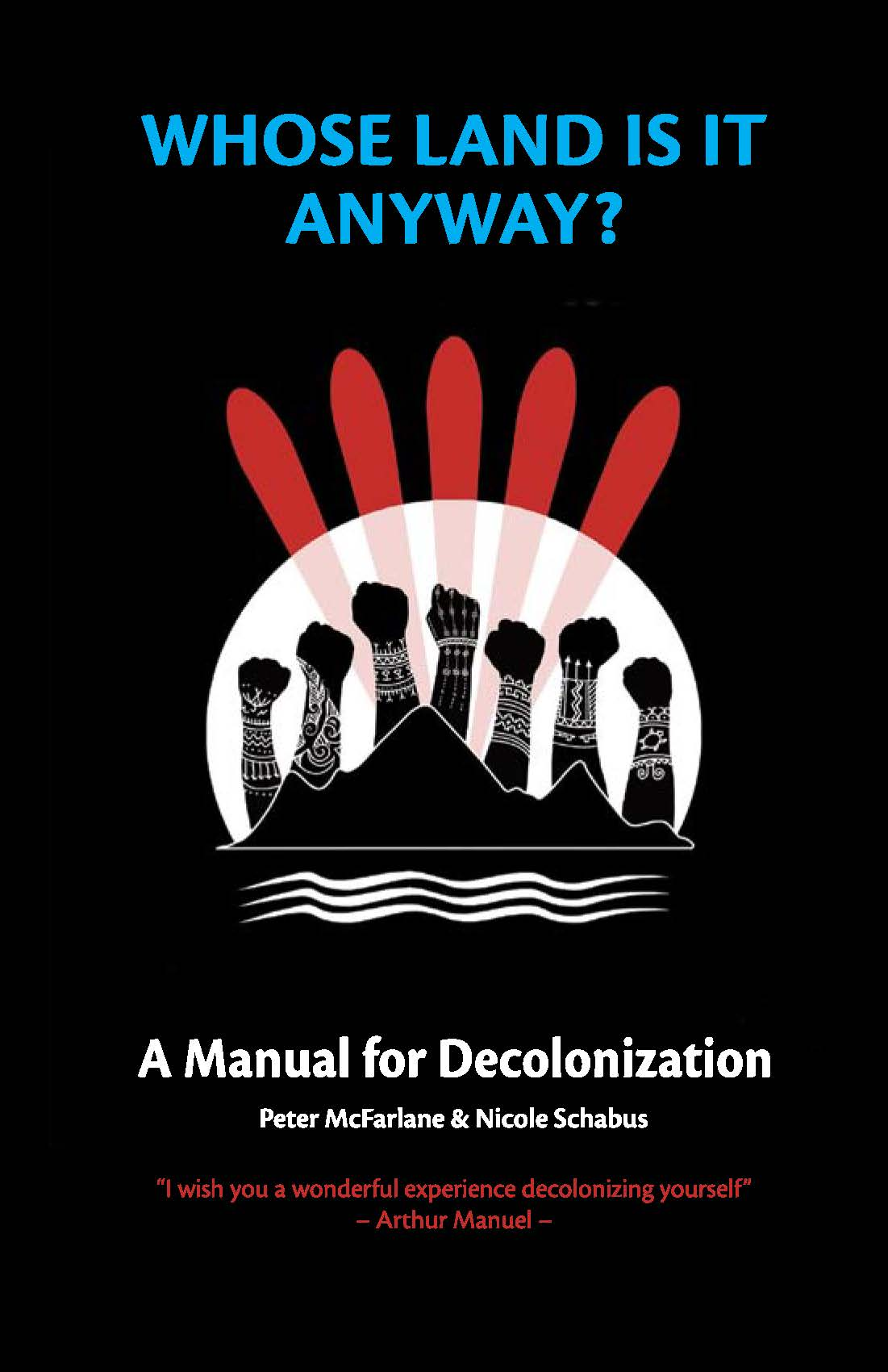 Whose land is it anyway? : a manual for decolonization